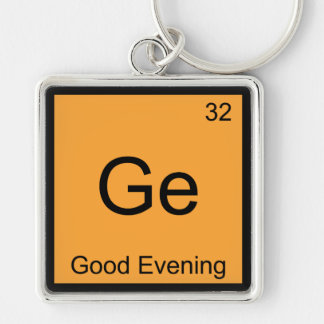 Ge - Good Evening Funny Chemistry Element Symbol T Silver-Colored Square Keychain