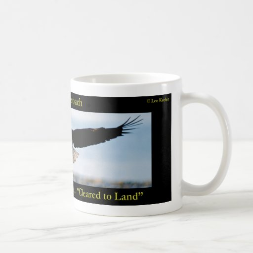 Gear Down. Flaps Down. Cleared to Land Bald Eagle Classic White Coffee Mug