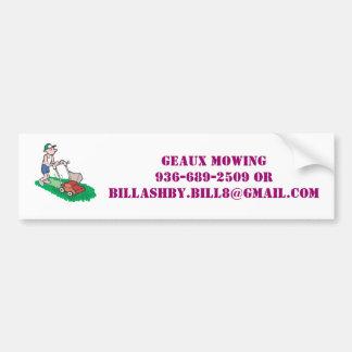 Geaux Mowing Bumper Sticker! Bumper Sticker