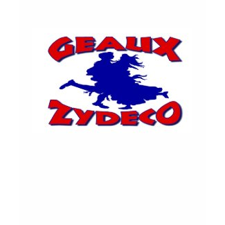 Geaux Zydeco shirt