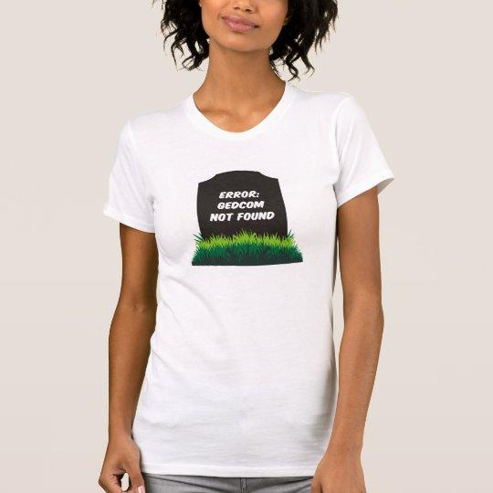 GEDCOM Not Found T-Shirt