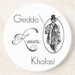 Geddo Knows. Khalas! Beverage Coaster