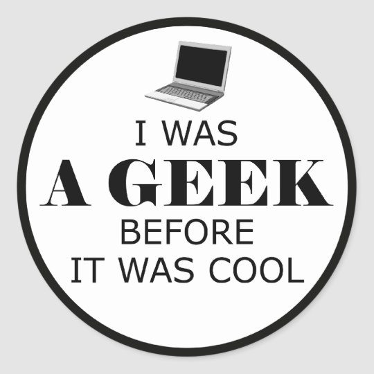 Geek Before it Was Cool Stickers