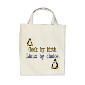 Geek by birth. Linux by choice. Tote Bags