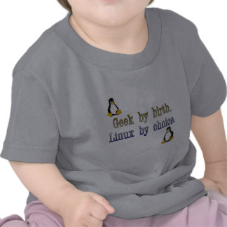 Geek by birth Linux by choice Shirts
