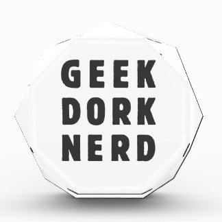 Geek, dork, nerd(and loving it) acrylic award