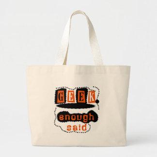 Geek Enough Said Bags