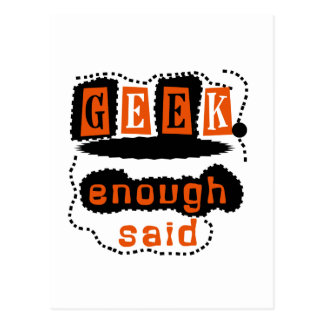 Geek Enough Said Postcard