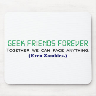 Geek Friends Forever Together We Can Face Zombies Mouse Pad