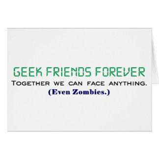 Geek Friends Forever Together We Can Face Zombies Stationery Note Card