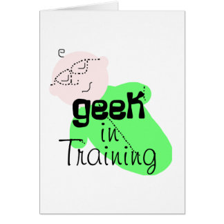 Geek in Training Card