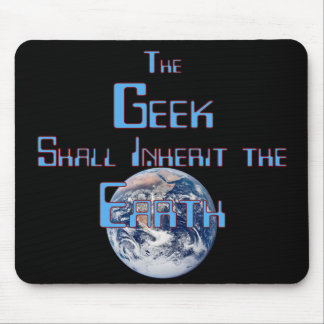 Geek Inherits the Earth Mousepad