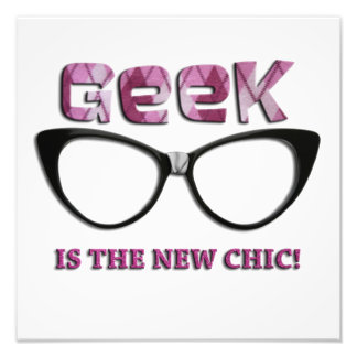 Geek is the New Chic Photo Art