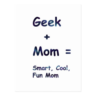 Geek + Mom = Smart, Cool, Fun Mom Postcard