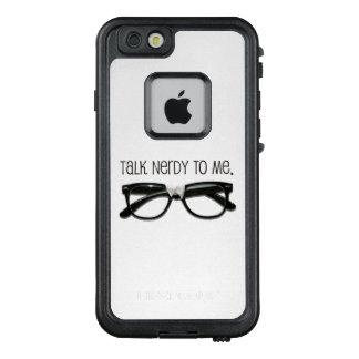 Geek • Nerd • Tech • IT • Original Talk Nerdy LifeProof FRĒ iPhone 6/6s Case