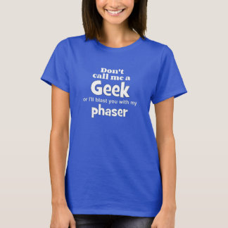 Geek phaser wf T-Shirt