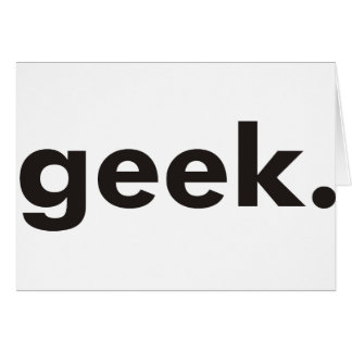 Geek Products & Designs! Greeting Card