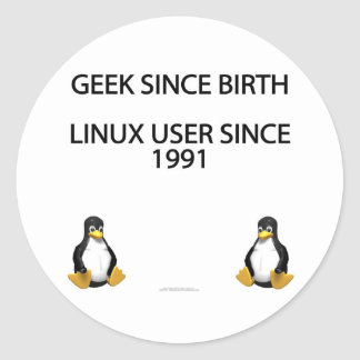Geek since birth. Linux user since 1991 (stickers) Classic Round Sticker