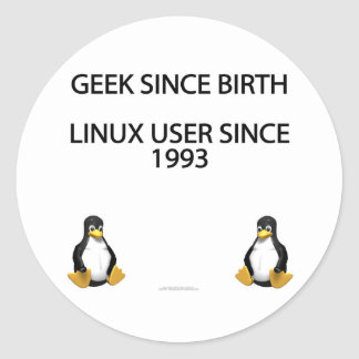 Geek since birth. Linux user since 1993 (stickers) Classic Round Sticker