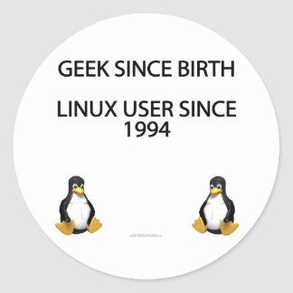 Geek since birth. Linux user since 1994. Classic Round Sticker