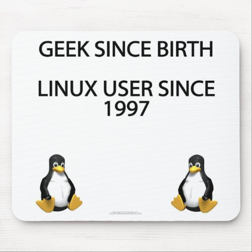 Geek since birth. Linux user since 1997. Mouse Pad