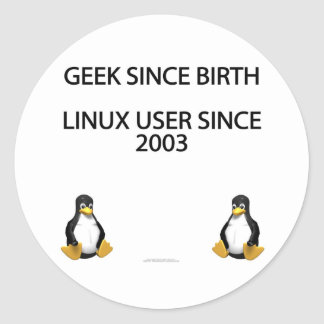 Geek since birth. Linux user since 2003. Classic Round Sticker