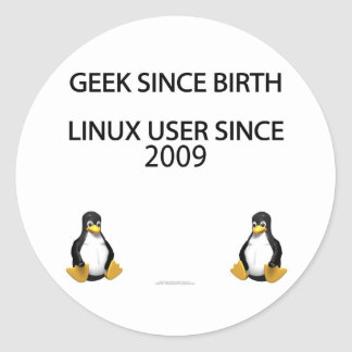 Geek since birth. Linux user since 2009. Classic Round Sticker
