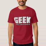 Geek - Someone has to know how this stuff works Tees