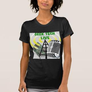Geek Tech Live Gear! Shirts