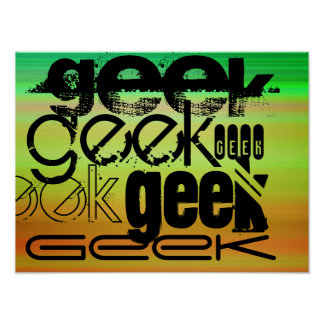 Geek; Vibrant Green, Orange, & Yellow Poster