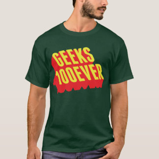 Geeks 100ever T-Shirt