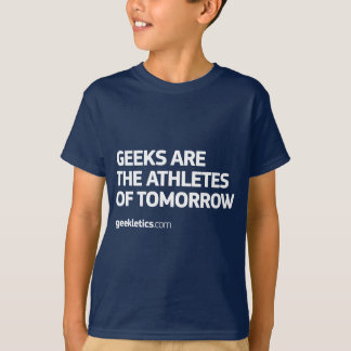 Geeks Are The Athletes of Tomorrow T-Shirt