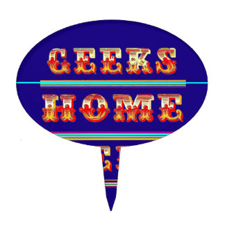 Geeks Home Here Gifts by Sharles Cake Toppers