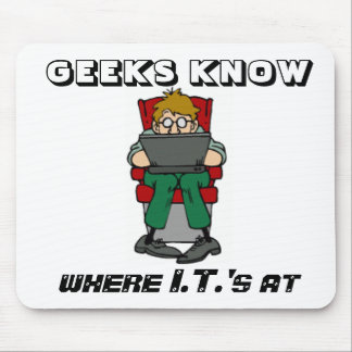 Geeks Know Where I.T.'s At Mousepad