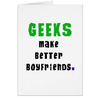 Geeks Make Better Boyfriends Card
