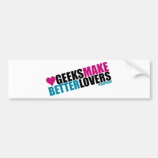 Geeks Make Better Lovers Bumper Sticker