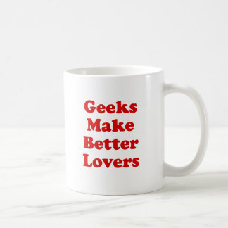 Geeks Make Better Lovers Coffee Mug