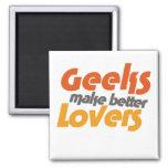 Geeks make better lovers magnet