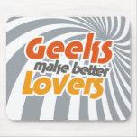 Geeks make better lovers mousepads