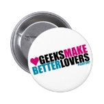 Geeks Make Better Lovers Pins
