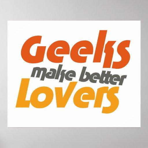 Geeks make better lovers posters