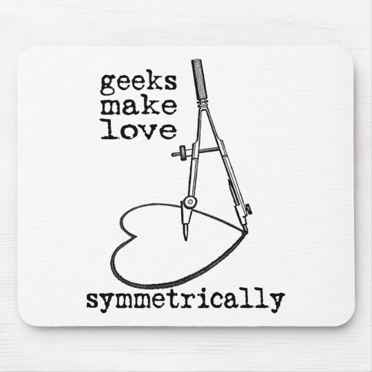 Geeks Make Love Symmetrically Mouse Pad