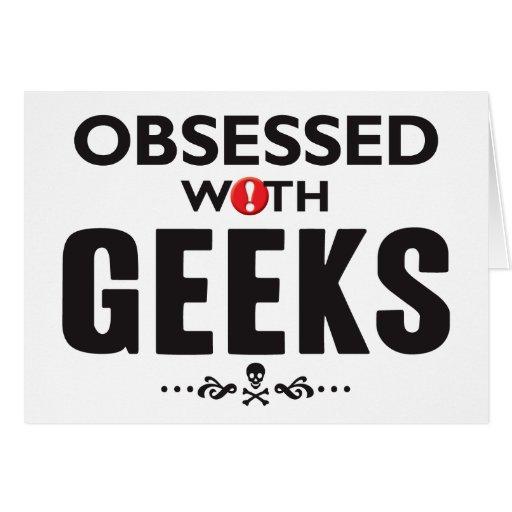 Geeks Obsessed Greeting Card