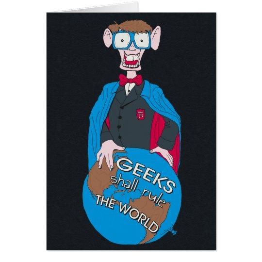 Geeks Shall Rule The World Card