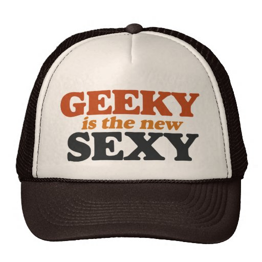 Geeky is the New Sexy Trucker Hat