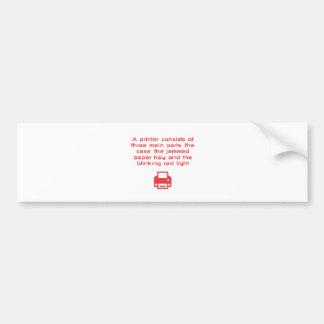 Geeky printer joke bumper sticker