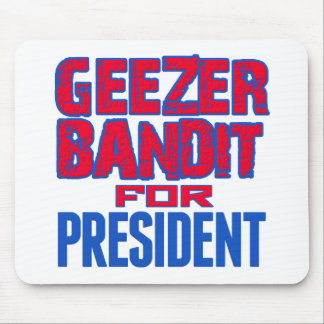 Geezer Bandit For President Mouse Pads