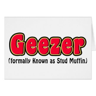 Geezer or Stud Muffin Grandpa Cards Cards