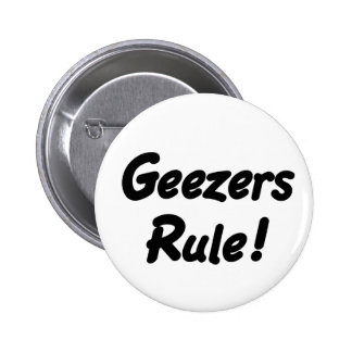 Geezers Rule! Button