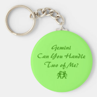 Gemini Can You Handle Two of Me Keychain